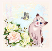 Greeting card with kitten, butterfly and roses — Stock Vector