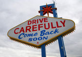 Drive carefully sign on las vegas — Stock Photo