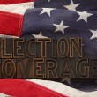 Stock Photo: Americflag with words election coverage