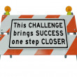 Challenge One Step Closer to Success Barricade - Stock Photo