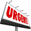 Urgent Word Immediate Attention Billboard Sign — Stock Photo