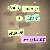 Dont Change a Thing Change Everything Advice Saying — Stock Photo