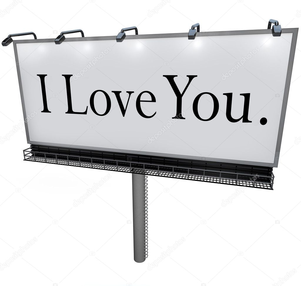 A large white billboard with the words I Love You sharing a romantic and passionate expression of loving and caring emotion — Stock Photo #11469727