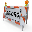 Re-Org Barricade Barrier Sign New Organization Change - Stock Photo