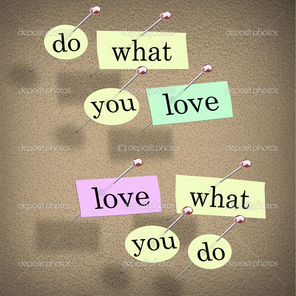 do what you love words saying fulfilling career enjoyment pieces of paper each containing a word pinned to a cork board reading do what you love love what you do advice for a successful career or job that you