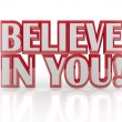 Believe in You Yourself Self Confidence 3D Words - Stock Photo