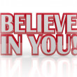 Believe in You Yourself Self Confidence 3D Words — Stock Photo #12210210