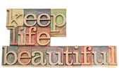 Keep life beautiful in wood type — Stock Photo