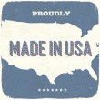 Proudly Made in USA. Vintage Background, Vector, EPS10. — Image vectorielle