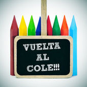 Back to school written in spanish: vuelta al cole — Stock Photo