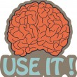 Got Brain? Use it! — Stok Vektör
