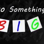 Chalk drawing - Do something big — Stock Photo
