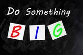 Disegno di gesso - fare qualcosa di grande — Foto Stock