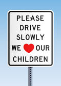 Please drive slowly we love our children — Stock Vector