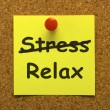 Relax Note Showing Less Stress And Tense — Zdjęcie stockowe #11105542
