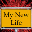 Stock Photo: Sign - my New Life
