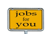 Sign - Jobs for you — Stock Photo