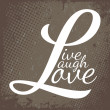 Stock Vector: Live Laugh Love