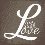 Live Laugh Love — Stock Vector