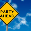 Party Ahead Sign — Stock Photo