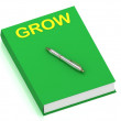 GROW name on cover book — 图库照片