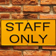 Staff only — Stock Photo