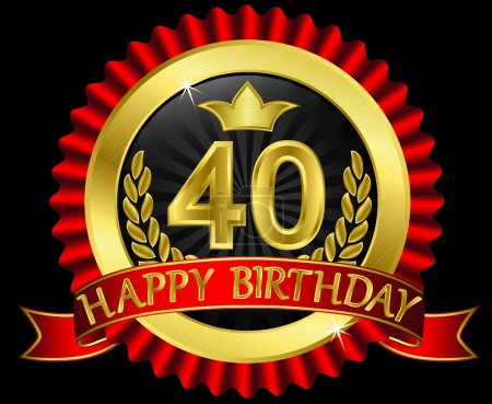 40 years happy birthday golden label with ribbons, vector illustration